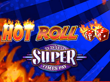 Super Times Pay Hot Roll